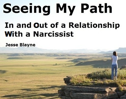 Seeing My Path - In and Out of a Relationship With a Narcissist